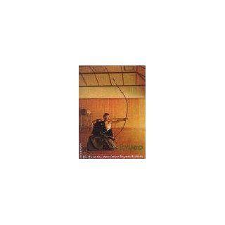 Kyudo   Die Kunst des japanischen Bogenschießens Feliks F