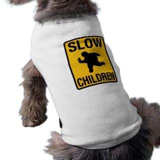 Slow Children fat kid street sign parody funny Pet Tee