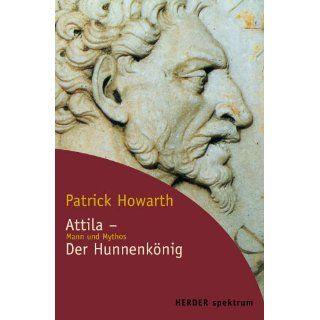 Attila, Der Hunnenkönig Patrick Howarth Bücher