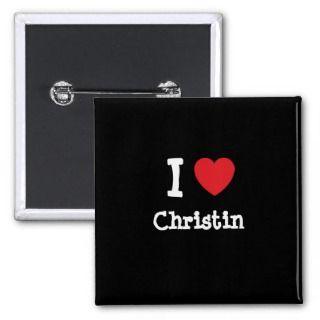 love Christin heart T Shirt Pin