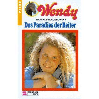 Wendy, Bd.1, Das Paradies der Reiter Hans G. Franciskowsky