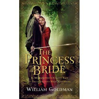 The Princess Bride S. Morgensterns Classic Tale of True Love and