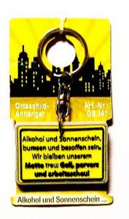 NEU Ortsschild Schlüsselanhänger Alkohol und Sonnenschein (341)