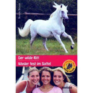 Der wilde Ritt / Wieder fest im Sattel [Doppelband; Reiterhof Trio