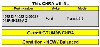 Turbolader Rumpfgruppe GT1549S Ford Transit 2,5 452213 / NEU CHRA
