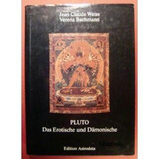 Pluto. Das Erotische und Dämonische: Jean Claude Weiss