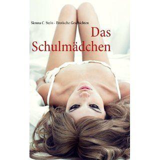 Das Schulmädchen Erotische Geschichten eBook Sienna C. Stein