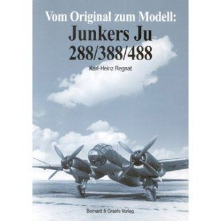 Vom Original zum Modell, Junkers Ju 288/388/488: Karl Heinz