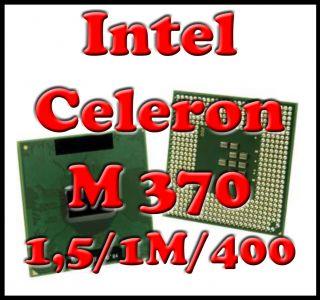 Intel Celeron M 370 1,5 GHz Sockel 479 FSB 400 Notebook CPU 1,5/1M/400