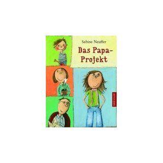 Das Papa Projekt: Sabine Neuffer: Bücher