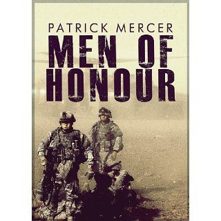 Men of Honour eBook Patrick Mercer Kindle Shop