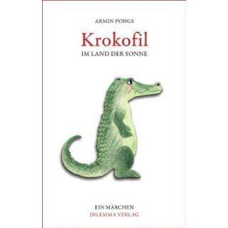 Krokofil im Land der Sonne Armin Pongs Bücher