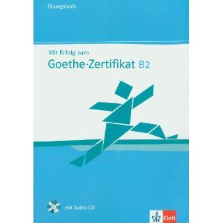 Mit Erfolg zum Goethe Zertifikat B2. Übungsbuch Andrea