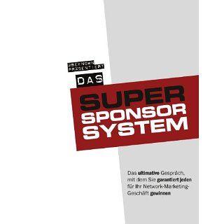 Das Super Sponsor System Das ultimative Gespräch, mit dem Sie