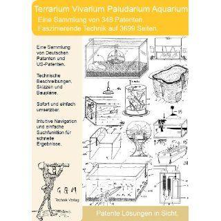 Terrarium, Vivarium, Aquarium selber bauen. 348 Patente zeigen wie es