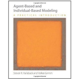Agent Based and Individual Based Modeling A Practical Introduction