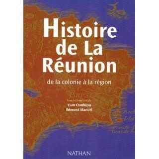 Histoire de la Reunion de la Colonie a la Region Combeau