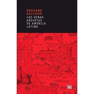 Las venas abiertas de América Latina (Biblioteca Eduardo Galeano