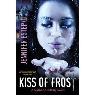 Kiss of Frost Mythos Academy Series, Book 2 eBook Jennifer Estep