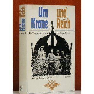 Um Krone und Reich Gordon Brook Shepherd Bücher