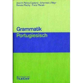 Grammatik Portugiesisch Jose A. Palma Caetano, Johannes J