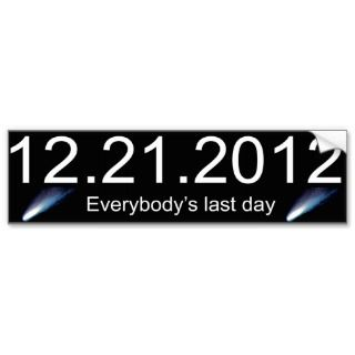Everybodys Last Day Bumper Sticker