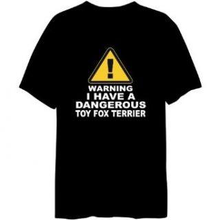 Warning  Dangerous Toy Fox Terrier Mens T shirt Clothing