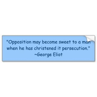 George Eliot Persecution Quote Bumper Sticker