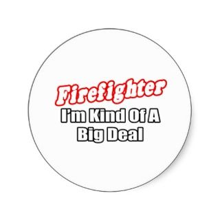 Funny Firefighter Stickers, Funny Firefighter Sticker Designs