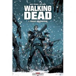 Walking dead t.1 ; passé décomposé   Achat / Vente BD Robert