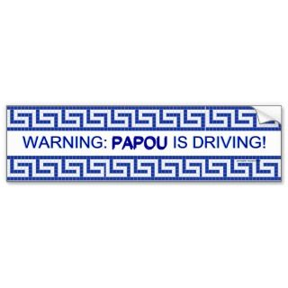Warning Papou is Driving Bumper Sticker
