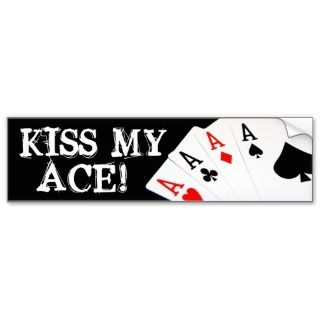 Kiss My Ace! Poker Bumper Sticker