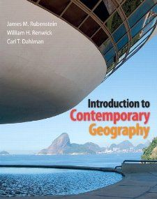 Introduction to Contemporary Geography James M. Rubenstein, William H