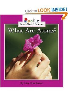 What Are Atoms? (Rookie Read About Science) Lisa Trumbauer