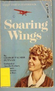 Soaring Wings   A Biography of Amelia Earhart: George