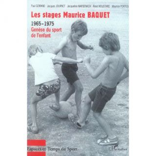 Les stages maurice baquet ; 1965 1975 ; genese  Achat / Vente