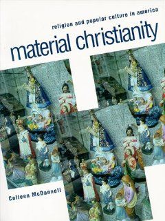 Material Christianity Religion and Popular Culture in