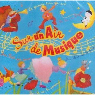 SUR UN AIR DE MUSIQUE   Compilation   Achat CD ENFANTS pas cher