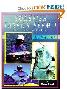 Bonefish, Tarpon, Permit  Fly Fishing Guide The Big Three Al