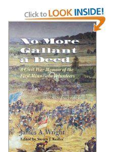 No More Gallant a Deed A Civil War Memoir of the First Minnesota