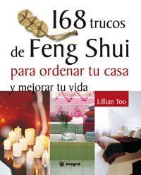 168 Trucos De Feng Shui Para Ordenar Tu Casa Y Mejorar Tu Vida