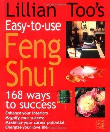 Lillian Toos Easy to Use Feng Shui: 168 Ways to Success: Lillian Too