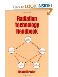 Radiation Technology Handbook: Richard Bradley: 9780824772178: