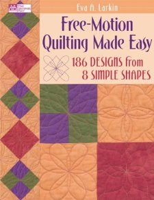 Free Moion Quiling Made Easy. 186 Designs From 8 Simple Shapes. Eva