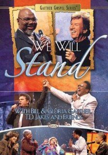 Bill Gaither & T.D. Jakes We Will Stand T.D. Jakes, Bill