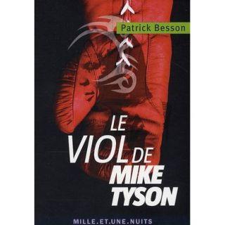 Le viol de Mike Tyson   Achat / Vente livre Patrick Besson pas cher
