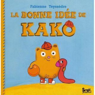 La bonne idée de Kako   Achat / Vente livre Fabienne Teyssedre pas