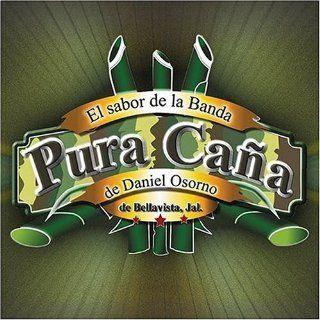 Sabor De La Banda Pura Cana De Daniel Osorio: Pura Cana