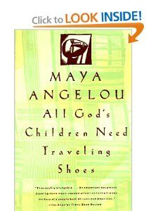All Gods Children Need Traveling Shoes: Maya Angelou: 9780679734048