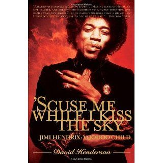 Scuse Me While I Kiss the Sky: Jimi Hendrix: Voodoo Child